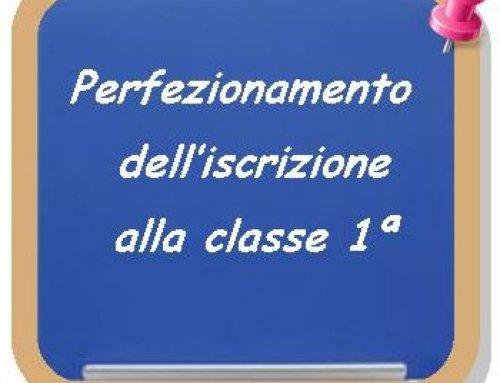 PERFEZIONAMENTO ISCRIZIONI ALLE CLASSI PRIME DELL'ISTITUTO – A.S. 2020/2021
