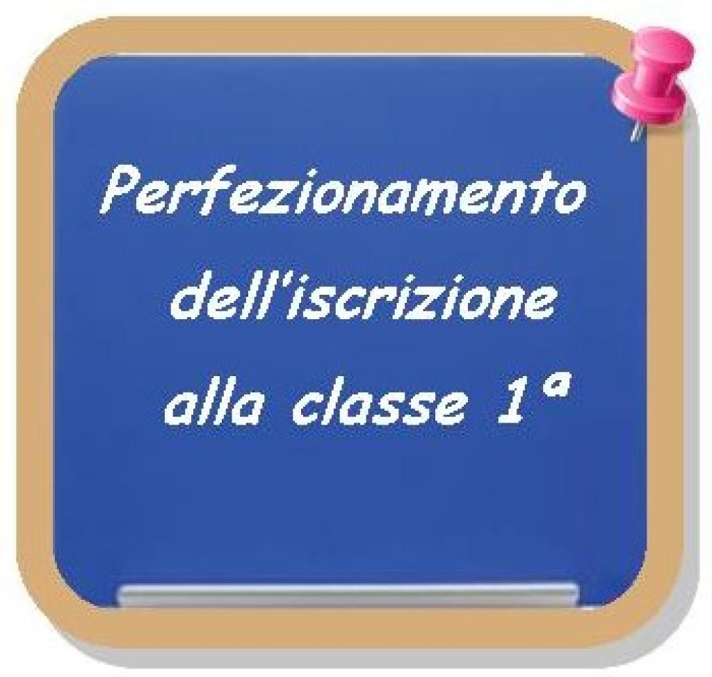 PERFEZIONAMENTO ISCRIZIONI ALLE CLASSI PRIME DELL'ISTITUTO – A.S.2019-2020.